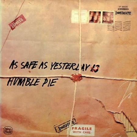 1 humble pie - as safe as yesterday is